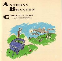"BRAXTON, ANTHONY ""COMPOSITION NO. 165 (FOR 18 INSTRUMENTS)"" (CD)"
