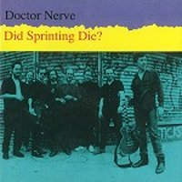 "DOCTOR NERVE ""DID SPRINTINGT DIE?"" (CD)"