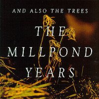 "AND ALSO THE TREES ""THE MILLPOND YEARS"" (CD)"