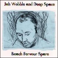 "WOBBLE, JAH AND DEEP SPACE ""BEACH FERVOUR SPARE"" (CD)"
