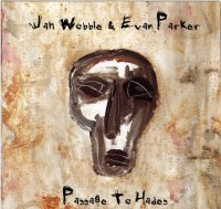 "WOBBLE, JAH/PARKER, EVAN ""PASSAGE TO HADES"" (CD)"