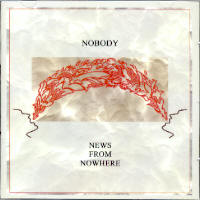 "NOBODY ""NEWS FROM NOWHERE"" (CD)"