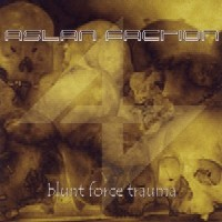 "ASLAN FACTION ""BLUNT FORCE TRAUMA"" (CD)"