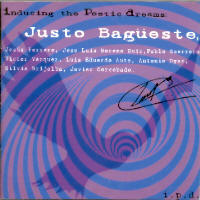 "BAGUESTE, JUSTO ""INDUCING THE POETIC DREAMS"" (CD)"