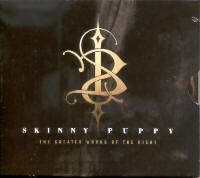 "SKINNY PUPPY ""THE GREATER WRONG OF THE RIGHT"" (CD)"