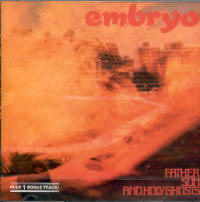 "EMBRYO ""FATHER, SON AND HOLY GHOST"" (CD)"