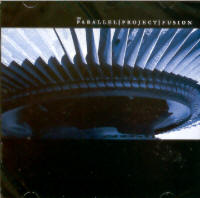 "THE PARALLEL PROJECT ""FUSION"" (CD)"