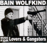 "BAIN WOLFKIND ""MUSIC FOR LOVERS & GANGSTERS"" (CD)"