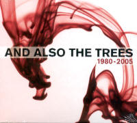 "AND ALSO THE TREES ""1980-2005"" (CD)"