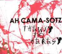"AH CAMA-SOTZ ""THE WAY TO HERESY"" (CD)"