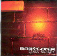 "BABYLONIA ""LATER TONIGHT"" (CD)"