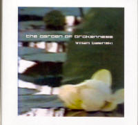 "BASINSKI, WILLIAM ""THE GARDEN OF BROKENNESS"" (CD)"