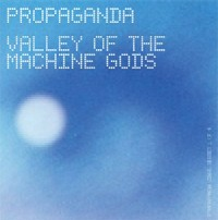 "PROPAGANDA ""VALLEY OF THE MACHINE GOD"" (12"")"