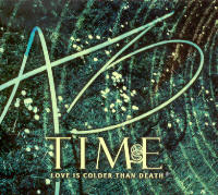 "LOVE IS COLDER THAN DEATH ""TIME"" (2CD (LTD. ED.))"