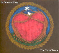 IN GOWAN RING - THE TWIN TREES CD