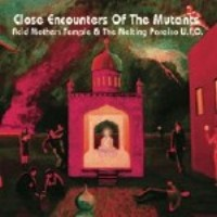 "ACID MOTHERS TEMPLE & MELTING PARADISO U.F.O. ""CLOSE ENCOUNTER OF THE MUTANTS"" (CD)"