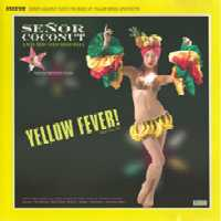 SE�OR COCONUT - YELLOW FEVER! (CD)