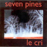SEVEN PINES - LE CRI (CD)