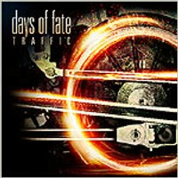 "DAYS OF FATE ""TRAFFIC"" (CD)"