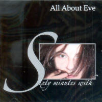"ALL ABOUT EVE ""SIXTY MINUTES WITH ALL ABOUT EVE"" (CD)"