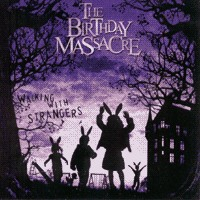 "THE BIRTHDAY MASSACRE ""WALKING WITH STRANGERS"" (CD)"