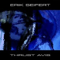 "SEIFERT, ERIK ""THRUST AVIS"" (CD-R)"