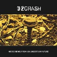 "32 CRASH ""WEIRD NEWS FROM AN UNCERTAIN FUTURE"" (CD)"