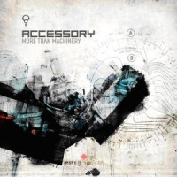 "ACCESSORY ""MORE THAN MACHINERY"" (2CD (ED. LIM.))"