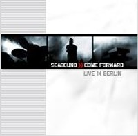 "SEABOUND ""COME FORWARD-LIVE IN BERLIN"" (CD)"
