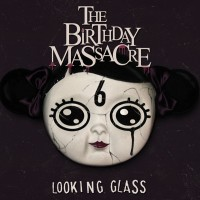 "THE BIRTHDAY MASSACRE ""LOOKING GLASS"" (MCD)"
