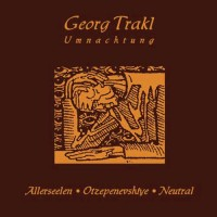 "ALLERSEELEN/NEUTRAL/OTZEPENEVSHIYE ""GEORG TRAKL: UMNACHTING"" (CD)"