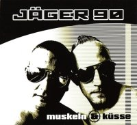 "JAGER 90 ""MUSKELN & KUSSE"" (CD)"