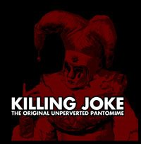 "KILLING JOKE ""THE ORIGINAL UNPERVERTED PANTOMINE"" (2CD)"