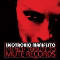 "V/A ""ELECTRONIC MANIFESTO (FRENCH TRIBUTE TO MUTE RECORDS)"" (CD (ED. LIM.))"