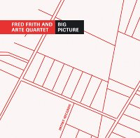 FRITH, FRED/ARTE QUARTETT - BIG PICTURE (CD)