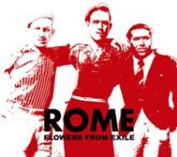 "ROME ""FLOWERS FROM EXILE"" (CD)"