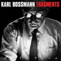 "AUTOPSIA ""KARL ROSSMANN FRAGMENTS"" (CD (ED. LIM.))"