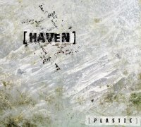 "[HAVEN] ""PLASTIC"" (CD)"