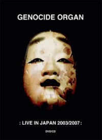 "GENOCIDE ORGAN ""LIVE IN JAPAN 2003/2007"" (CD+DVD)"