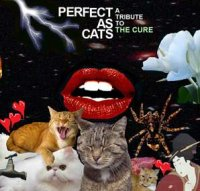 V/A - PERFECT AS CATS: A TRIBUTE TO THE CURE (2CD)