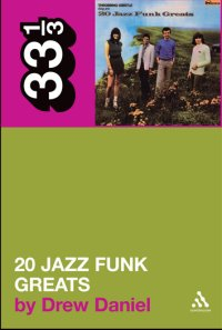 "DANIEL, DREW ""THROBBING GRISTLE: TWENTY JAZZ FUNK GREATS (33 1/3 SERIES)"" (LIBRO)"