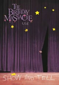 "THE BIRTHDAY MASSACRE ""SHOW AND TELL"" (DVD)"