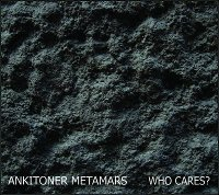 "ANKITONER METAMARS ""WHO CARES?"" (CD)"