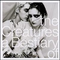 "THE CREATURES ""A BESTIARY OF... THE CREATURES"" (CD)"