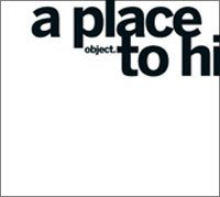 OBJECT - A PLACE TO HIDE (CD)
