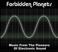 V/A - FORBIDDEN PLANETS. MUSIC FROM THE PIONEERS OF ELECTRONIC SOUND 2CD
