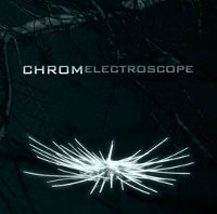 CHROM - ELECTROSCOPE CD