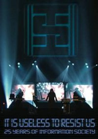 INFORMATION SOCIETY - IT IS USELESS TO RESIST US:  25 YEARS OF INFORMATION SOCIETY (DVD)