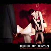 "EDGE OF DAWN ""ANYTHING THAT GETS YOU THROUGH THE NIGHT"" (CD)"