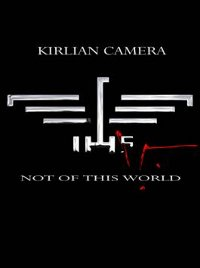 KIRLIAN CAMERA - NOT OF THIS WORLD (3CD (ED. LIM.))